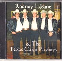 RODNEY LEJEUNE & THE TEXAS CAJUN PLAYBOYS CD Album Cover...for more information click on photo