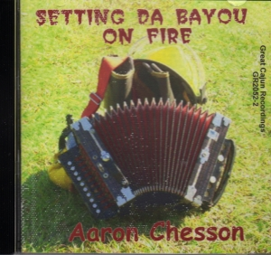SETTING DA BAYOU ON FIRE CD Album Cover...for more information click on photo