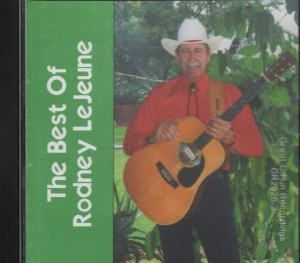 THE BEST OF RODNEY LEJEUNE CD Album Cover...for more information click on photo